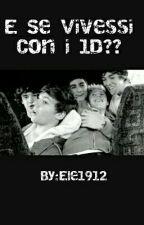 E Se Vivessi Con i 1D??❤ by Ele1912