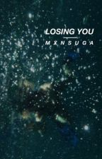 losing you {min yoongi} by mxnsuga