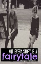 Not Every Story is a Fairy Tale by ChangeIsForTheBetter
