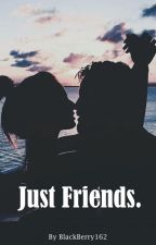 Just Friends© by BlackBerry162