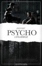 PSYCHO by C0NCH0BAR
