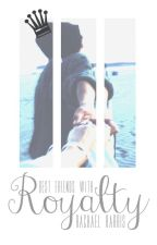 (#Wattys2016)Best Friends With Royalty by rachaelthewriter