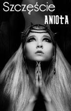Szczęście Anioła by Aniol_Stroz