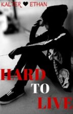 Hard to live || bXb by November-Rain-98