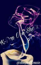 K-Pop One Shots ♡♥ by DanjaMousie