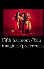 Fifth harmony/You imagines by punk_LJ_givesmelife