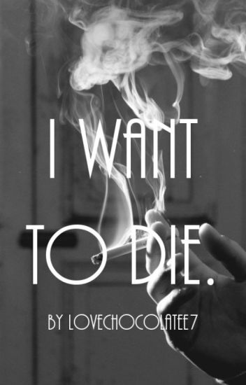 I want to die. || l.t. ✔