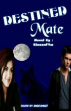 Destined Mate (Book-1) by 3NerdFriends
