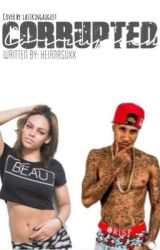 Corrupted (A Tyga Love Story) COMPLETED by keianasuxx