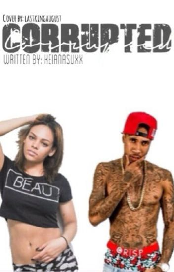 Corrupted (A Tyga Love Story) COMPLETED