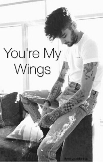 You're My Wings || Z.M. ||