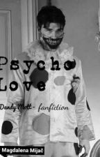 Psycho Love - Dandy Mott fanfiction by DepressedMermaid1899