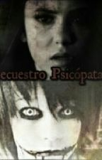 Secuestro Psicopata. (Jeff the killer y tu) by LuliDirectionerS2