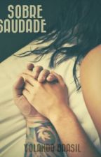 Sobre Saudade by YolandaBrasil
