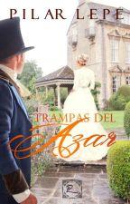 Trampas del azar (6 capítulos) by pilarlepe