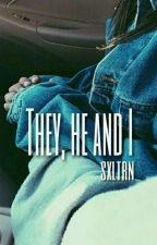 They, He And I [Editando] by sxltrn