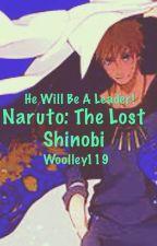 Naruto: The Lost Shinobi by Woolley119