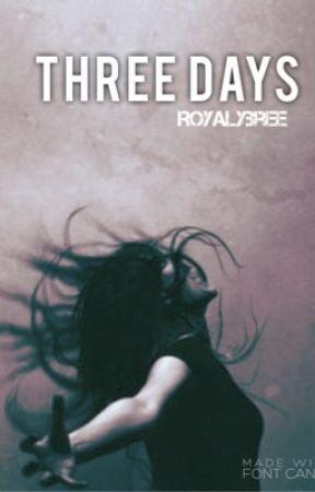 Three Days (JustWriteIt) by RoyalyBree