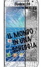 IL MONDO IN UNA SCHEGGIA by Clockie_24