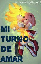 ♥mi turno de amar♥ [SonAmy♥] by sofiacomegalletas12