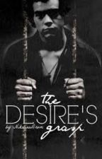 The Desire's Grasp (Tradução em PT) by princesaaarebelde