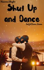 Shut Up and Dance >> Cash Gallas [VF] ✔️ by LitlLambYixingZouzou