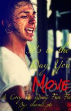 It's In The Way You Move (Cory La Quay Fan Fic) by iluvsws_ptv