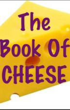 The book of cheese by jesste8