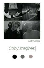Solby Imagines (dirty) by SolbyStories