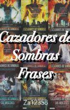 •Frases de Cazadores de Sombras• by za12358