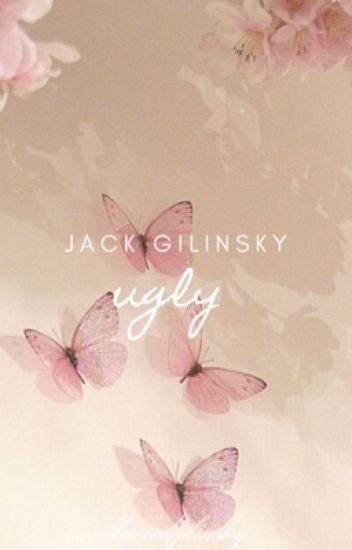 Ugly ☼ J .Gilinsky [ EDITING ]