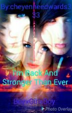 I'm Back and Stronger Than Ever by cheyenneedwards333