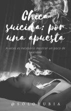 Chica Suicida: Por una apuesta. by SoloRubia