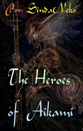 The Heroes of Aikami by SindaNeko