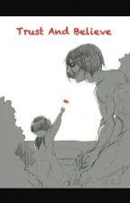 Trust And Believe {eremika ff} by LegitGurll