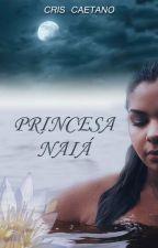 Princesa Naiá by Criscaetano