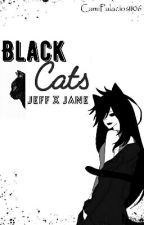Black Cats |Jeff x Jane| -PAUSADA- by CamiPalacios1106