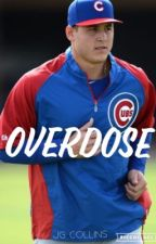 Overdose || Anthony Rizzo by JadynG23