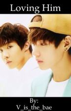 Loving Him {Vhope BTS fanfic} by taehyungislifee