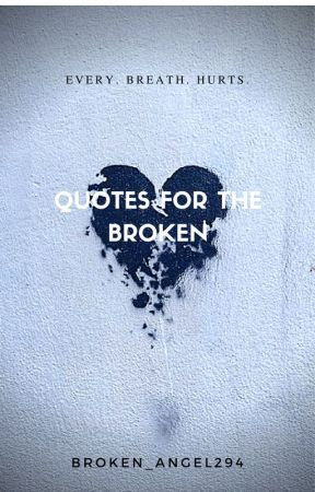 Quotes For the Broken by Th0rns-and-r0ses