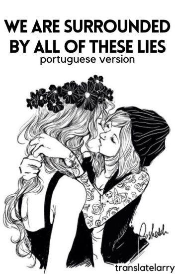 we are surrounded by all of these lies ➸ portuguese version