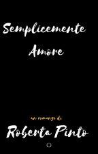 Semplicemente Amore (continuo di Amore o solo sesso?) by RobertinaRobi