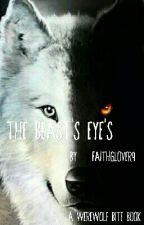 The Beast's Eyes by FaithGlover9