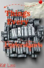 Things Every Writer Understands by KatLoss13