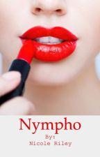 Nympho by NicoleRiley22