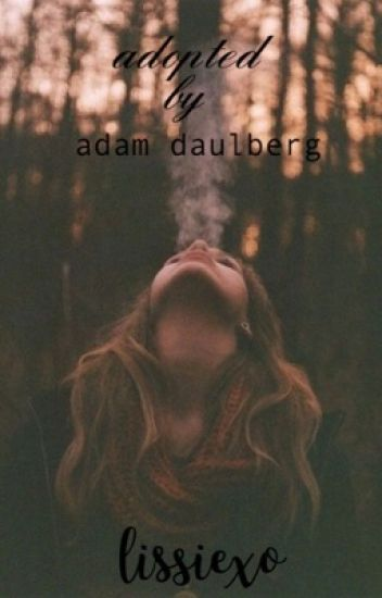adopted by adam daulberg ~ lissiexo