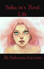 Sakura's Real Life by SakuraxAnyone