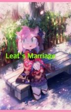 Leaf's Marriage by TeamChaotixsFangirl