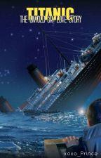 Titanic: The Gay Love Story (BoyxBoy) by xoxo_Prince