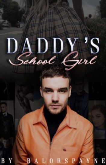 Daddy's School Girl {l.p}